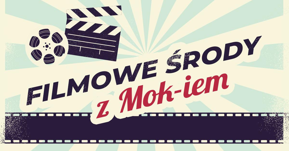 Filmowe środy z MOK-iem
