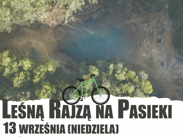Leśną Rajzą na Pasieki - nowy termin!