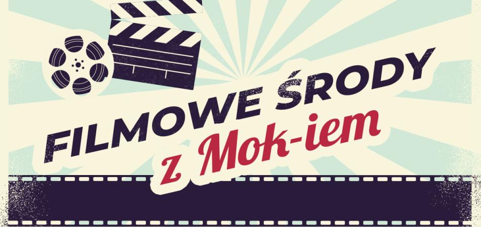 grafika dla wpisu: Filmowe środy z MOK-iem